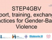 STEP4GBV-Support, training, exchange of practices for Gender-Based Violence.